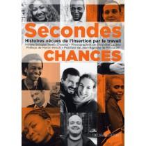 Secondes chances - Histoires vécues de l'insertion par le travail
