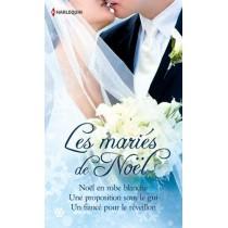 Les mariés de Noël - Noël en robe blanche - Une proposition sous le gui - Un fiancé pour le réveillon