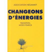 Changeons d'énergies - Transition, mode d'emploi