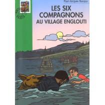 Les Six Compagnons 05 - Les Six Compagnons Au Village Englouti