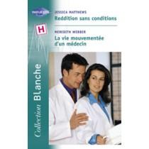 Reddition Sans Conditions - La Vie Mouvementee D'Un Medecin