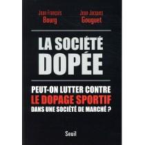 La société dopée - Peut-on lutter contre le dopage sportif dans une société de marché ?