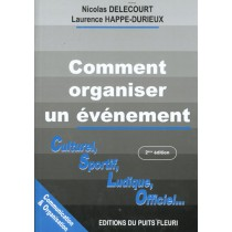 Comment Organiser Un Evenement - Culturel Sportif Ludique Officiel - 2E Edition