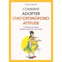 Comment adopter l'ho'oponopono attitude
