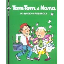 Tom-Tom et Nana T.11 - Ici radio casserole