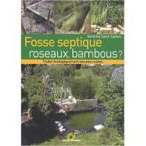 Fosse septique, roseaux, bambous ? - Traiter écologiquement ses eaux usées