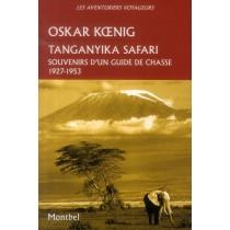 Tanganyika safari - Souvenirs d'un guide de chasse, 1927-1953