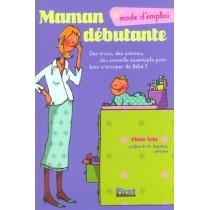 Maman Debutante, Mode D'Emploi