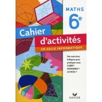 Mathématiques - 6Eme - Cahier d'activités en salle informatique