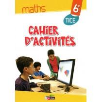 Cahiers d'activités maths - 6E - TICE