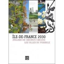 Ile-de-France 2030 - Ateliers de création urbaine - Les villes du possible