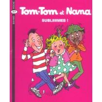 Tom-Tom et Nana T.32 - Subliiiime !