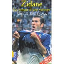 Zinedine Zidane - Le Roman D'Une Victoire