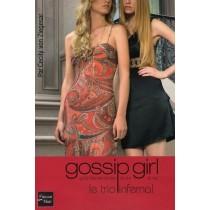 Gossip girl T.12 - Le trio infernal