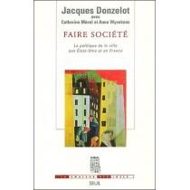Faire Societe . La Politique De La Ville Aux Etats-Unis Et En France