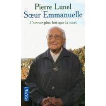 Soeur Emmanuelle - L'amour plus fort que la mort
