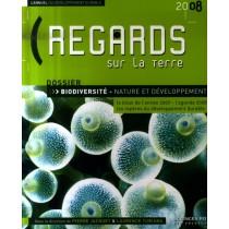 Regards sur la terre 2008 - L'annuel du développement durable - Biodiversité - nature et développement