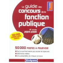 Le guide des concours de la fonction publique (édition 2004-2005)