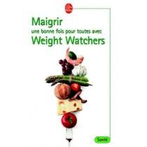 Maigrir Une Bonne Fois Pour Toutes Avec Weight Watch