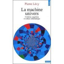 La machine univers - Création, cognition et culture informatique