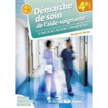 Démarche de soins de l'aide-soignante - A partir des besoins fondamentaux (4e édition)