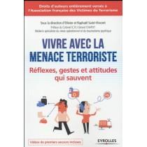 Vivre avec la menace terroriste - Réflexes, gestes et attitudes qui sauvent