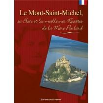 Le Mont-Saint-Michel, sa baie et les meilleures recettes de la Mère Poulard