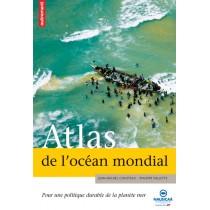 Atlas de l'océan mondial - Pour une politique durable de la planète mer