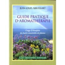 Guide Pratique D'Aromatherapie - Usages Et Bienfaits Des Huiles Essentielles De Plantes