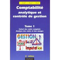 Comptabilite Analytique Et Controle De Gestion T.1 - Calcul Des Couts Complets Et Analyse Des Couts Et Des Marges