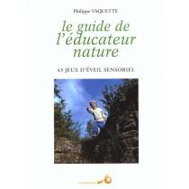 Le Guide De L'Educateur Nature - 43 Jeux D'