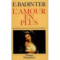 L'Amour En Plus - Histoire De L'Amour Maternel, Xvii-Xx Siecle