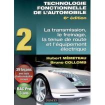 Technologie fonctionnelle de l'automobile T.2 - La transmission, le freinage, la tenue de route et l'équipement électrique (6e é
