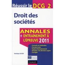 Réussir le DCG 2 - Droit des sociétés - Annales - Entraînement à l'épreuve (édition 2011)