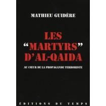 Les Martyrs D'Al-Qaida - Biographies Officielles Des Auteurs Des Attentats Suicides