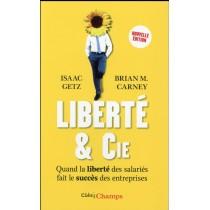 Liberté & Cie - Quand la liberté des salariés fait le succès des entreprises