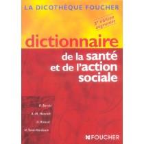 Dictionnaire De La Sante Et De L'Action Sociale