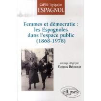 Femmes et démocratie - Les espagnoles dans l'espace public (1868-1978)