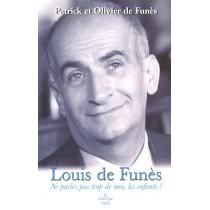 Louis De Funes : Ne Parlez Pas Trop De Moi, Les Enfants !