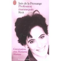 Profession Mannequin - Conversations Avec Marianne Mairesse