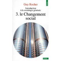 Introduction à la sociologie générale T.3 - Le changement social
