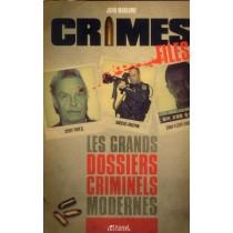 Les plus grands dossiers criminels modernes - Crime files