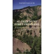 Au-delà d'une forêt ordinaire - En chemin avec la nature et les hommes de Haute Provence