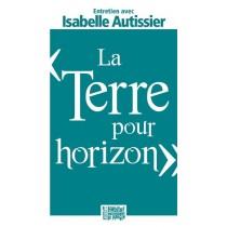 """""""La Terre Pour Horizon"""", Entretien Avec Isabelle Autissier"""