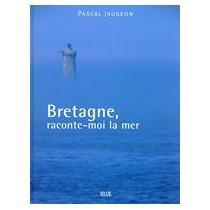 Bretagne, raconte-moi la mer