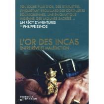 L'or des Incas - Entre rêve et malédiction