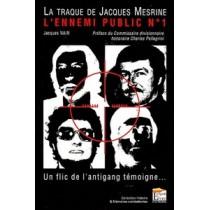 La traque de Jacques Mesrine, l'ennemi public n°1 - Un flic de l'antigang témoigne...