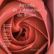 Agenda de l'amateur de roses 2010