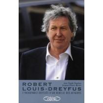 Robert Louis-Dreyfus - L'incroyable odyssée d'un rebelle des affaires