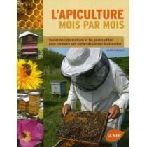 L'apiculture mois par mois - Toutes les informations et les gestes utiles pour conduire son rucher de janvier à décembre